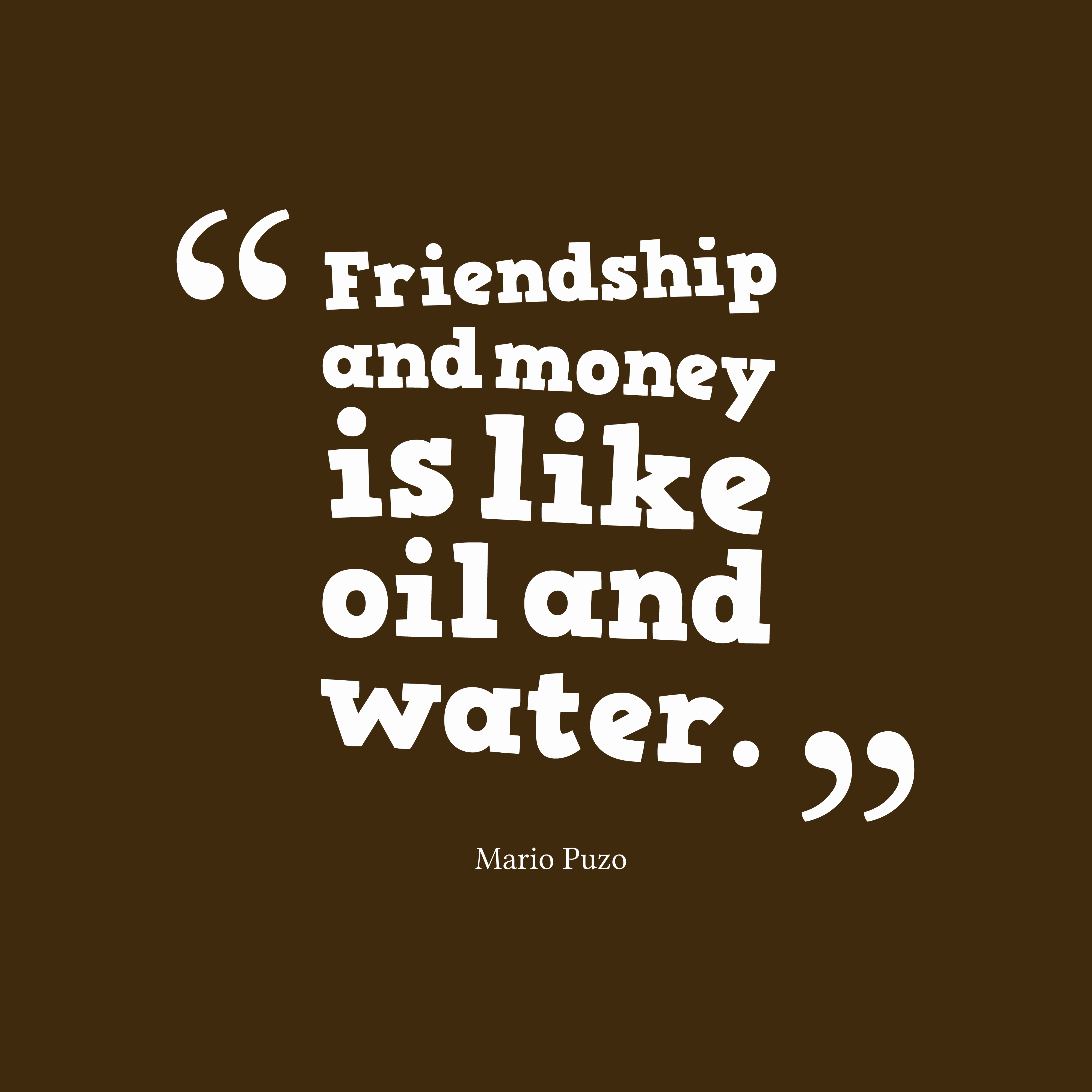friendship-and-money-is-like-oil-and-water-money-quote
